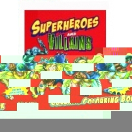Superheroes and Villains Coloring Book