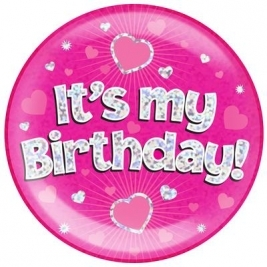 It�s My Birthday - Pink Holographic Jumbo Badge