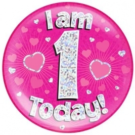 I am 1 Today - Pink Holographic Jumbo Badge