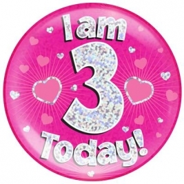 I am 3 Today - Pink Holographic Jumbo Badge