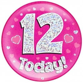 12 Today - Pink Holographic Jumbo Badge