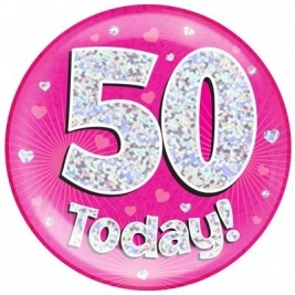 50 Today - Pink Holographic Jumbo Badge