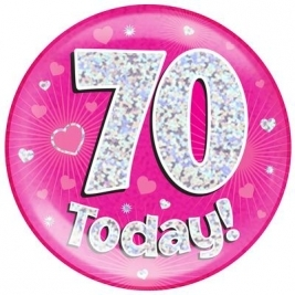 70 Today - Pink Holographic Jumbo Badge