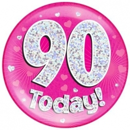 90 Today - Pink Holographic Jumbo Badge