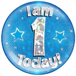 I am 1 Today - Blue Holographic Jumbo Badge