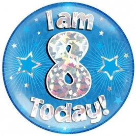 I am 8 Today - Blue Holographic Jumbo Badge