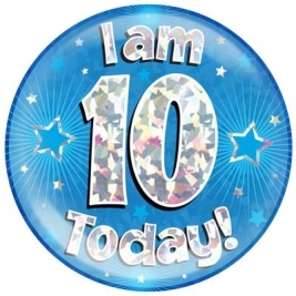 I am 10 Today - Blue Holographic Jumbo Badge