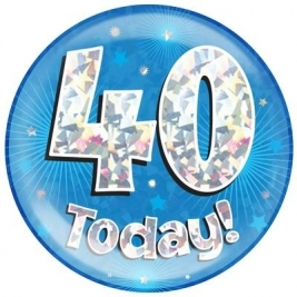 40 Today - Blue Holographic Jumbo Badge