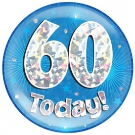 60 Today - Blue Holographic Jumbo Badge